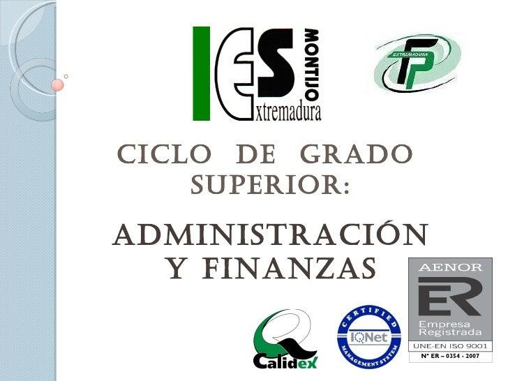 CICLO DE GRADO    SUPERIOR:ADmInIStRACIón  y fInAnzAS                 Nº ER – 0354 - 2007