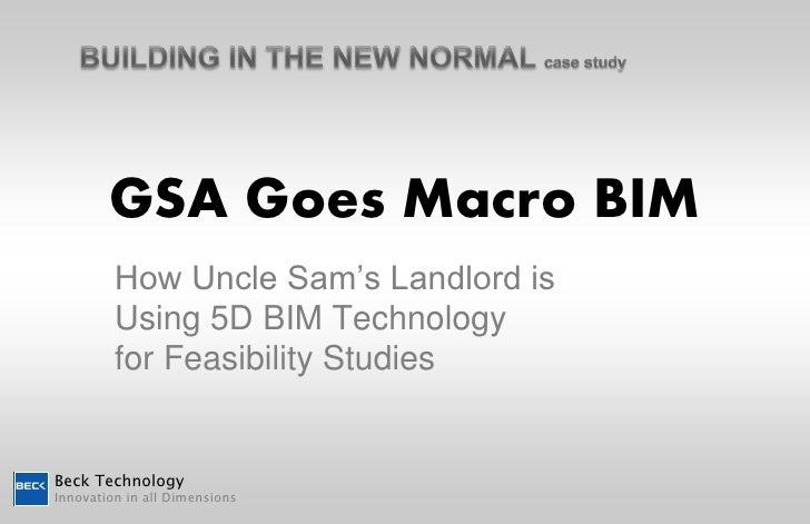 GSA Goes Macro BIM         How Uncle Sam's Landlord is         Using 5D BIM Technology         for Feasibility StudiesBeck...