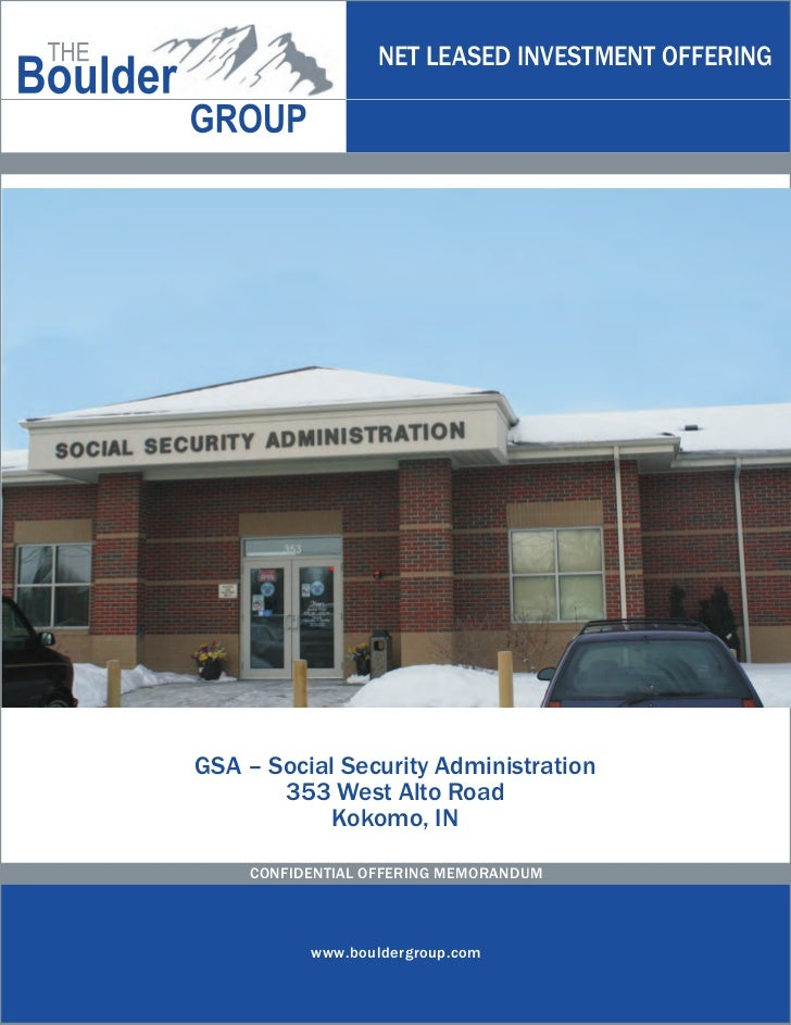 NET LEASED INVESTMENT OFFERINGGSA – Social Security Administration       353 West Alto Road            Kokomo, IN    CONFI...