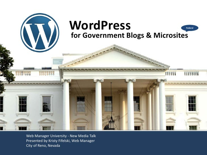 WordPress                        Federal                          for Government Blogs & MicrositesWeb Manager University ...