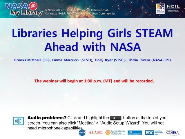 Libraries Helping Girls STEAM Ahead with NASA Brooks Mitchell (SSI), Emma Marcucci (STSCI), Holly Ryer (STSCI), Thalia Riv...