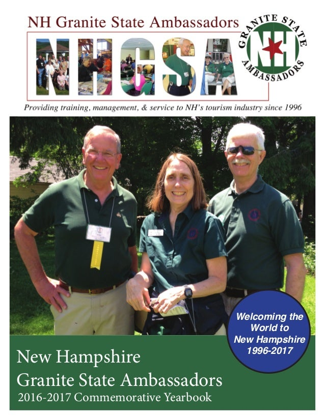New Hampshire Granite State Ambassadors 2016-2017 Commemorative Yearbook Welcoming the World to New Hampshire 1996-2017