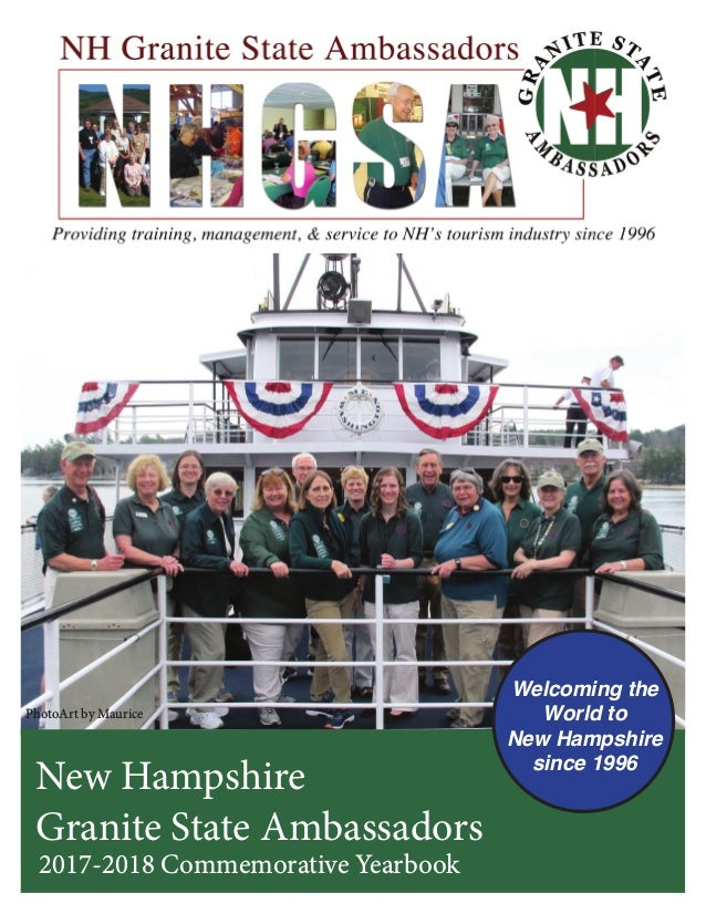 New Hampshire Granite State Ambassadors 2017-2018 Commemorative Yearbook Welcoming the World to New Hampshire since 1996 P...