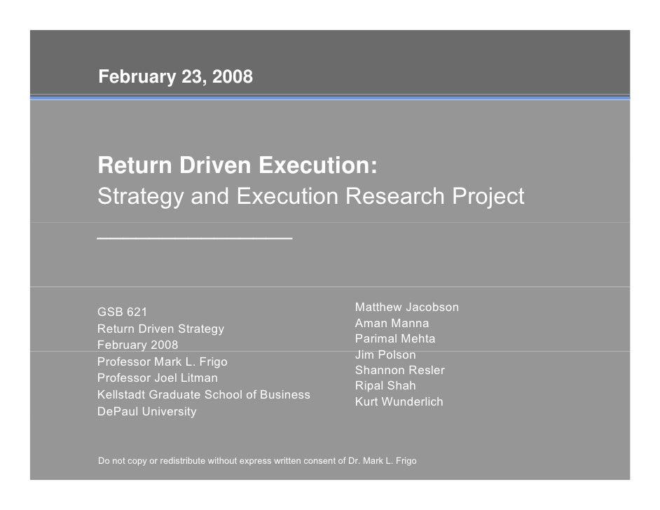 February 23, 2008    Return D i R t     Driven E                Execution:                      ti Strategy and Execution ...