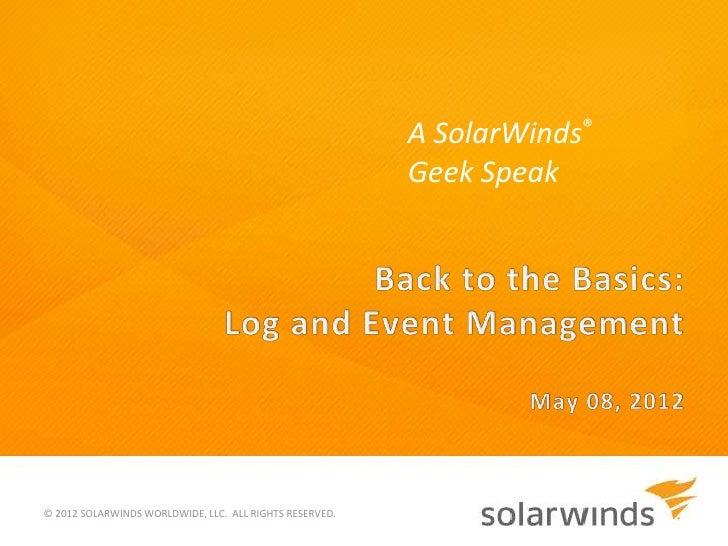 A SolarWinds®                                                         Geek Speak© 2012 SOLARWINDS WORLDWIDE, LLC. ALL RIGH...