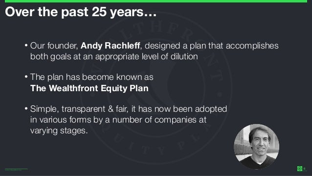 ©2014 Wealthfront Inc. 6 Over the past 25 years… • Our founder, Andy Rachleff, designed a plan that accomplishes both goal...