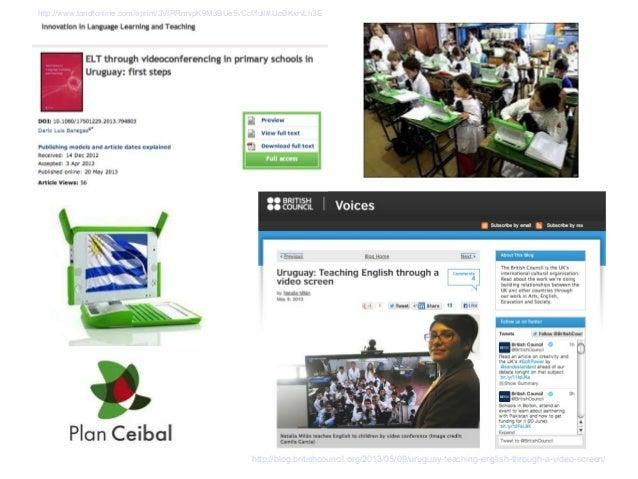 http://blog.britishcouncil.org/2013/05/09/uruguay-teaching-english-through-a-video-screen/ http://www.tandfonline.com/epri...