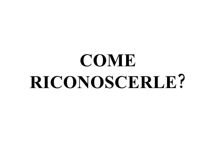 COME RICONOSCERLE?