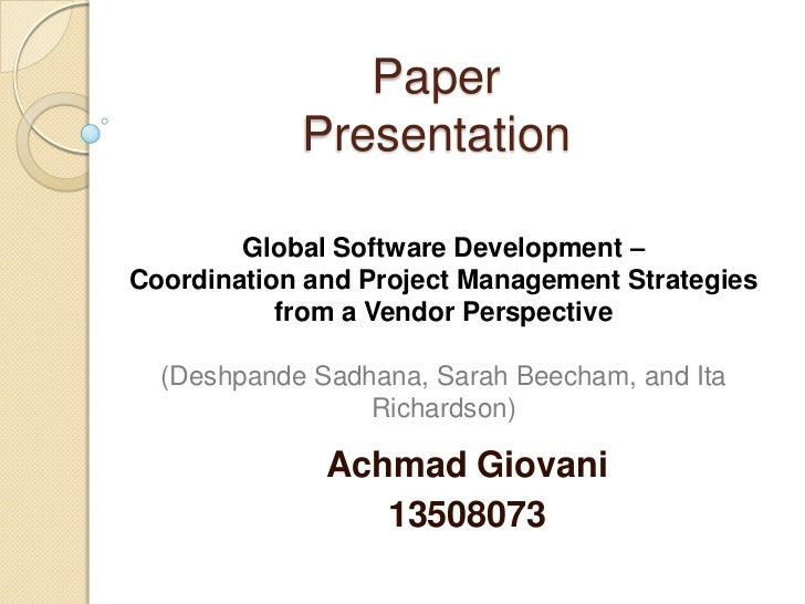 Paper            Presentation        Global Software Development –Coordination and Project Management Strategies          ...