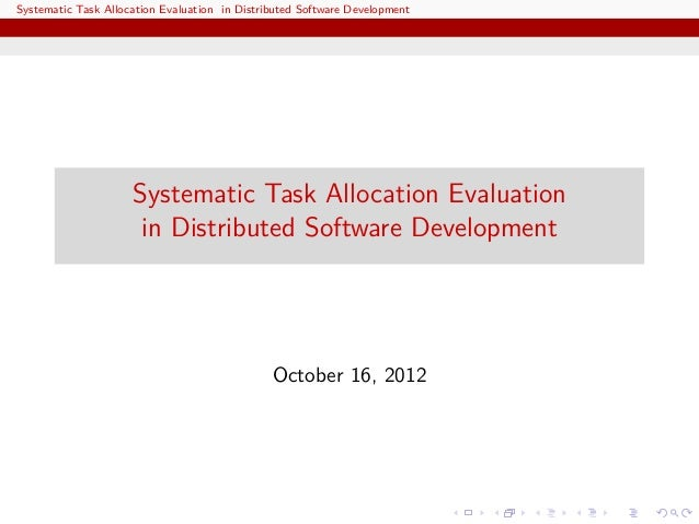 Systematic Task Allocation Evaluation in Distributed Software Development                     Systematic Task Allocation E...