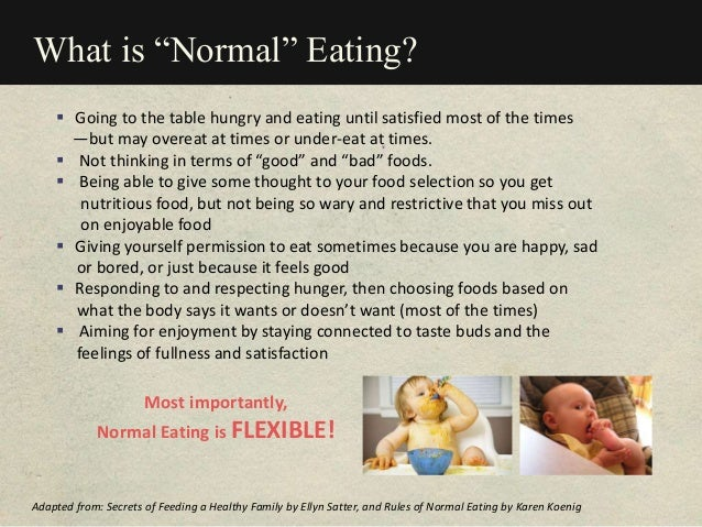 """What is """"Normal"""" Eating?  Going to the table hungry and eating until satisfied most of the times —but may overeat at time..."""