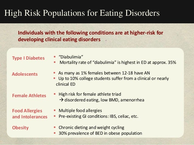 """High Risk Populations for Eating Disorders Type I Diabetes  """"Diabulimia""""  Mortality rate of """"diabulimia"""" is highest in E..."""