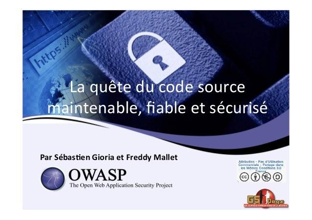 Par  Sébas)en  Gioria  et  Freddy  Mallet   La  quête  du  code  source   maintenable,  fiable  e...