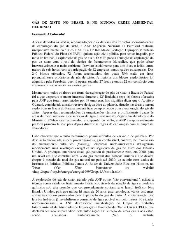 GÁS DE XISTO NO BRASIL E NO MUNDO: CRIME AMBIENTAL HEDIONDO Fernando Alcoforado* Apesar de todos os alertas, recomendações...