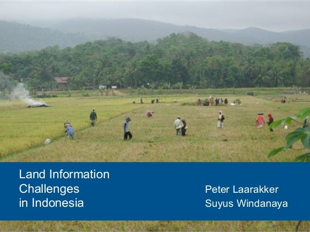 Land Information Challenges Peter Laarakker in Indonesia Suyus Windanaya