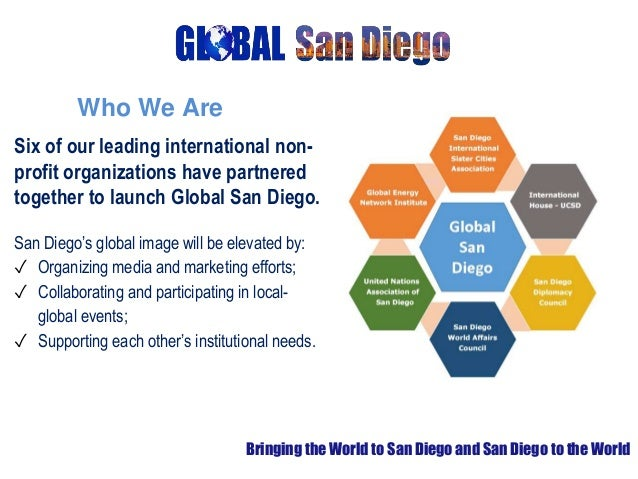 Six of our leading international non- profit organizations have partnered together to launch Global San Diego. San Diego's...