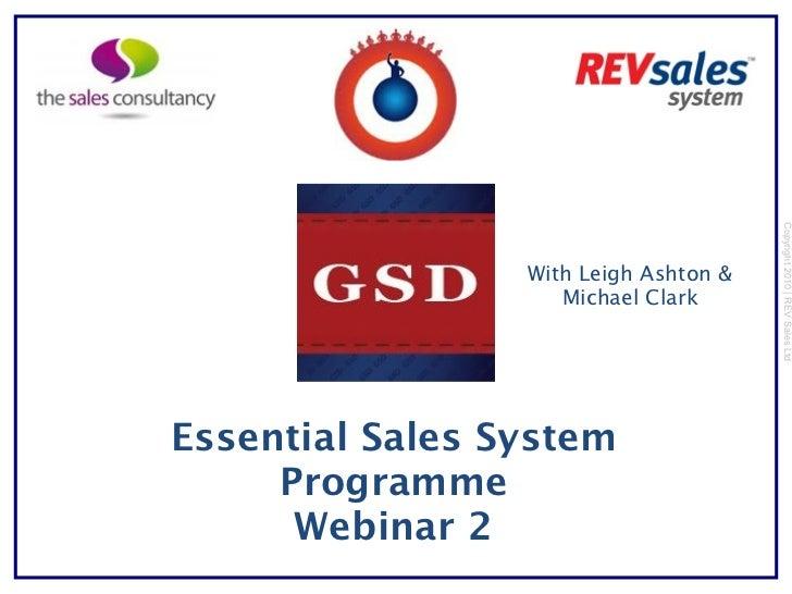 Copyright 2010 | REV Sales Ltd                 With Leigh Ashton &                    Michael ClarkEssential Sales System ...