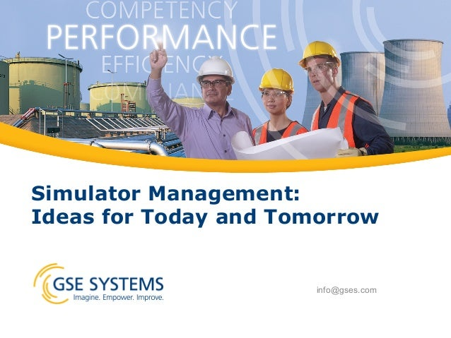 Simulator Management: Ideas for Today and Tomorrow info@gses.com