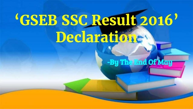 'GSEB SSC Result 2016' Declaration -By The End Of May