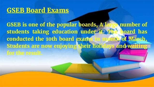GSEB Board Exams GSEB is one of the popular boards, A large number of students taking education under it. The board has co...