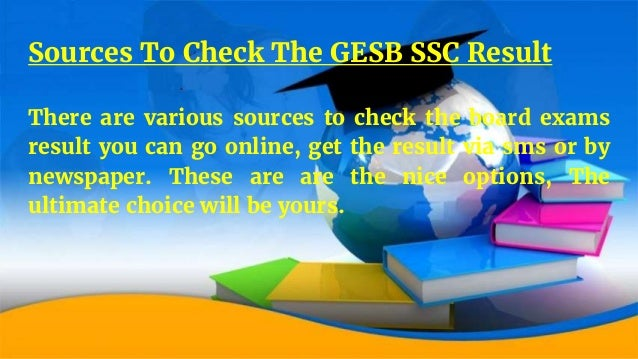 Solutions to check GSEB SSC Result 2016 Firstly visit the official website Search for the link for 10th result there Enter...