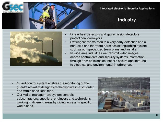 11 Integrated electronic Security Applications Industry • Linear heat detectors and gas emission detectors protect coal co...
