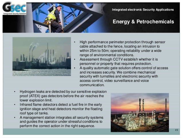 15 Integrated electronic Security Applications Energy & Petrochemicals • High performance perimeter protection through sen...
