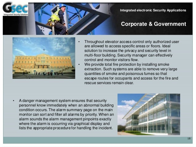 18 Integrated electronic Security Applications Corporate & Government • Throughout elevator access control only authorized...