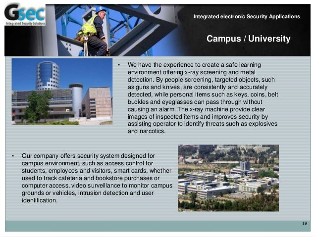 19 Integrated electronic Security Applications Campus / University • We have the experience to create a safe learning envi...
