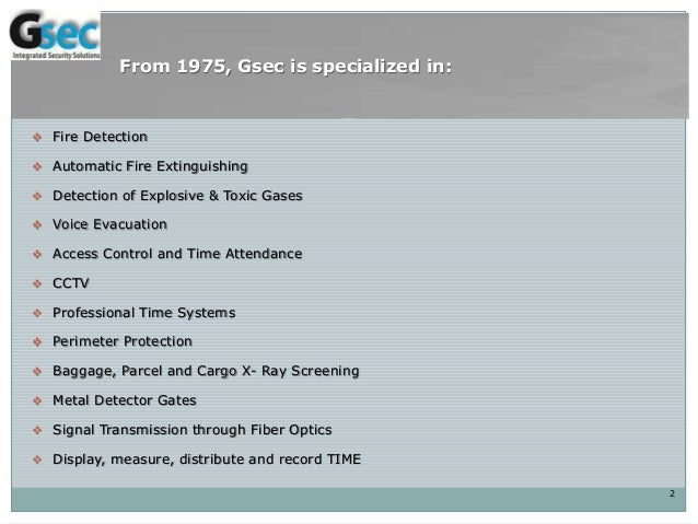  Fire Detection  Automatic Fire Extinguishing  Detection of Explosive & Toxic Gases  Voice Evacuation  Access Control...