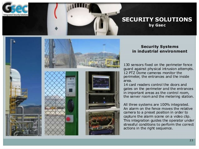 23 SECURITY SOLUTIONS by Gsec Security Systems in industrial environment 130 sensors fixed on the perimeter fence guard ag...