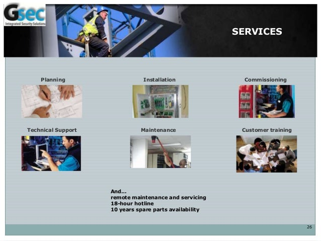 26 SERVICES Planning Installation Commissioning MaintenanceTechnical Support Customer training And… remote maintenance and...