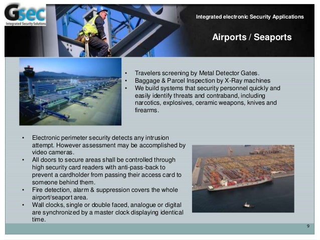 9 Integrated electronic Security Applications Airports / Seaports • Electronic perimeter security detects any intrusion at...