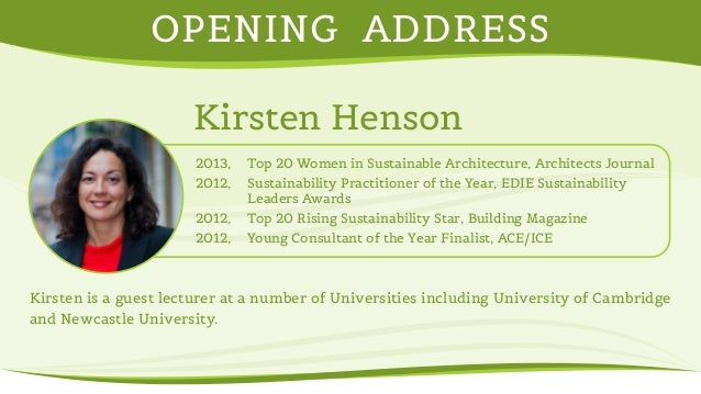 OPENING ADDRESS  Kirsten Henson  2013, Top 20 Women in Sustainable Architecture, Architects Journal  2012, Sustainability ...