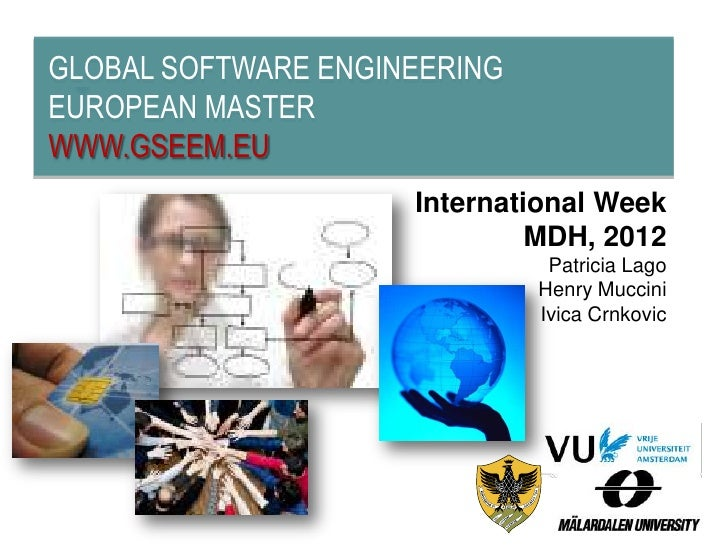 GLOBAL SOFTWARE ENGINEERINGEUROPEAN MASTERWWW.GSEEM.EU                     International Week                             ...