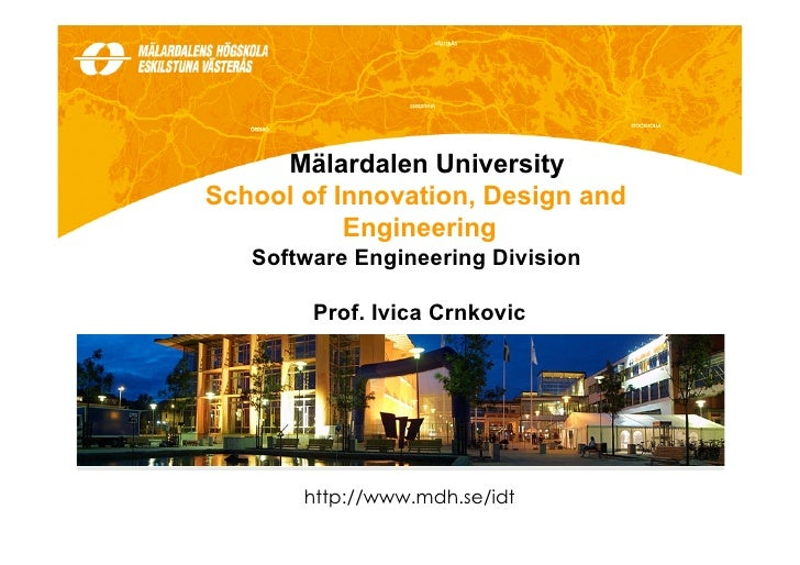 Mälardalen UniversitySchool of Innovation, Design and           Engineering   Software Engineering Division             Pr...