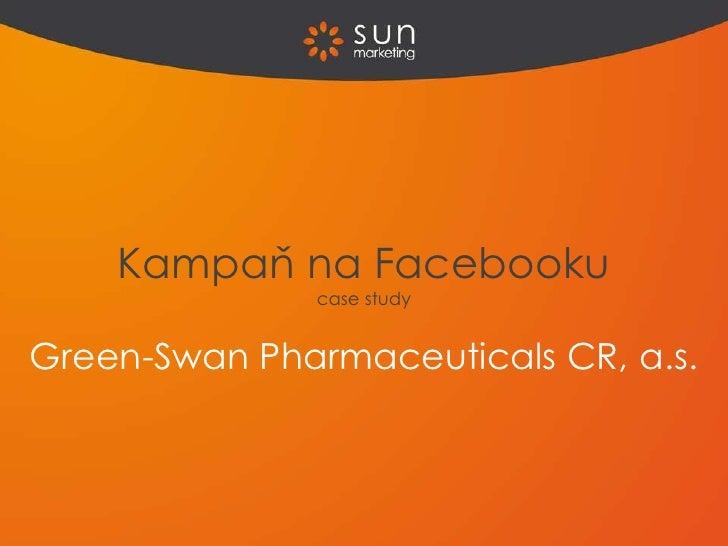 Kampaň na Facebooku               case studyGreen-Swan Pharmaceuticals CR, a.s.