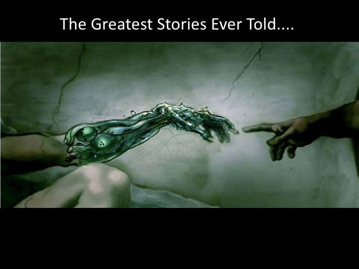 The Greatest Stories Ever Told....<br />