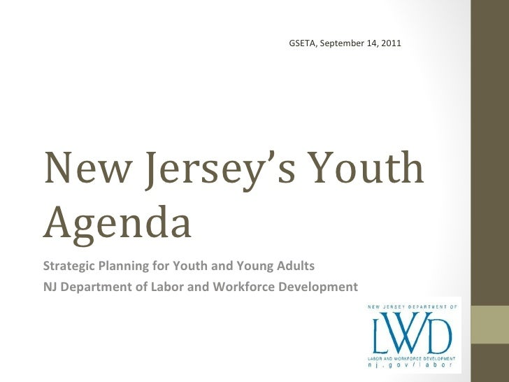 New Jersey's Youth Agenda Strategic Planning for Youth and Young Adults NJ Department of Labor and Workforce Development G...