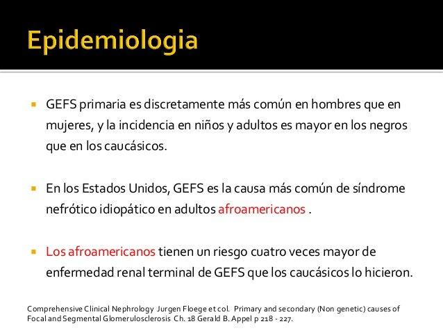 ¡ GEFS  primaria  es  discretamente  más  común  en  hombres  que  en   mujeres,  y  la  incid...