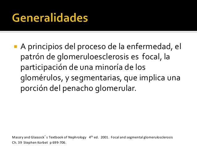 ¡ A  principios  del  proceso  de  la  enfermedad,  el   patrón  de  glomeruloesclerosis  es   ...
