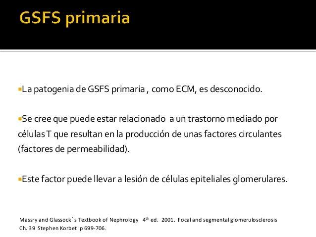 ¡La  patogenia  de  GSFS  primaria  ,  como  ECM,  es  desconocido.       ¡Se  cree  que...