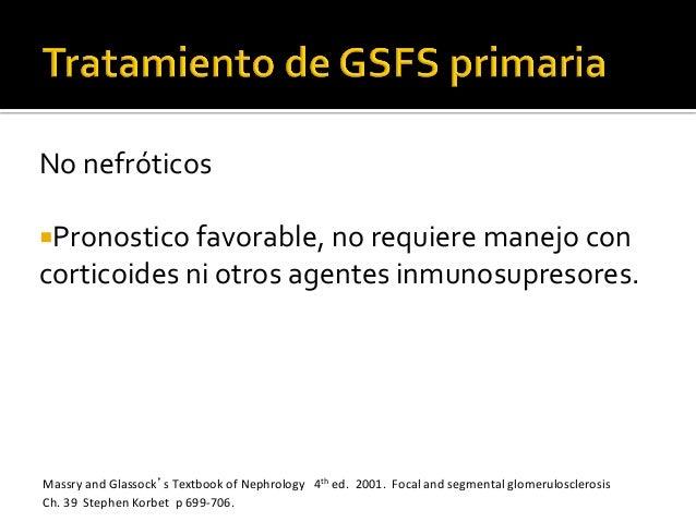 No  nefróticos   ¡Pronostico  favorable,  no  requiere  manejo  con   corticoides  ni  otros  agen...