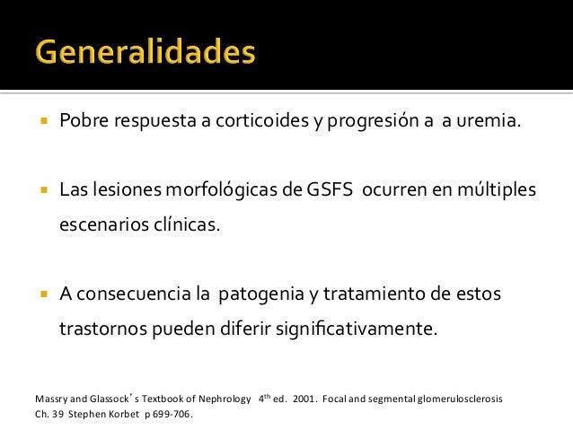 ¡ Pobre  respuesta  a  corticoides  y  progresión  a    a  uremia.   ¡ Las  lesiones  morfológ...