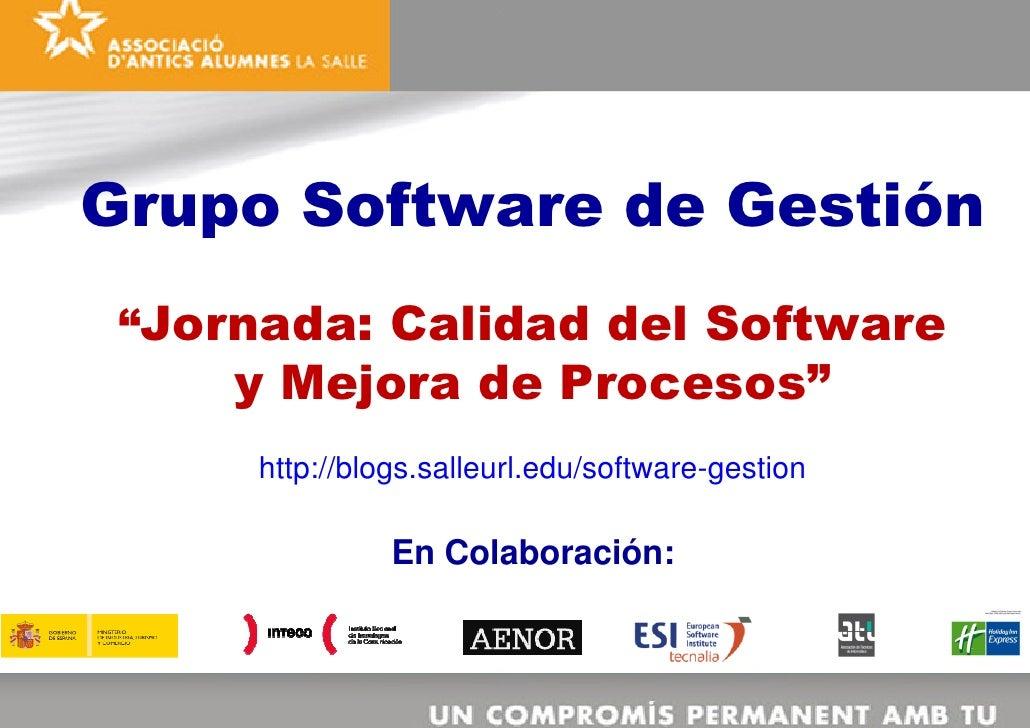 """Grupo Software de Gestión  """"Jornada: Calidad del Software      y Mejora de Procesos""""                             .       h..."""