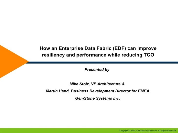 How an Enterprise Data Fabric (EDF) can improve  resiliency and performance while reducing TCO                       Prese...