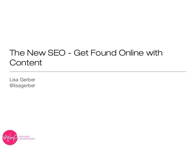 The New SEO - Get Found Online withContentLisa Gerber@lisagerber