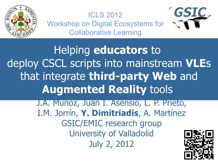 ICLS 2012       Workshop on Digital Ecosystems for            Collaborative Learning          Helping educators todeploy C...