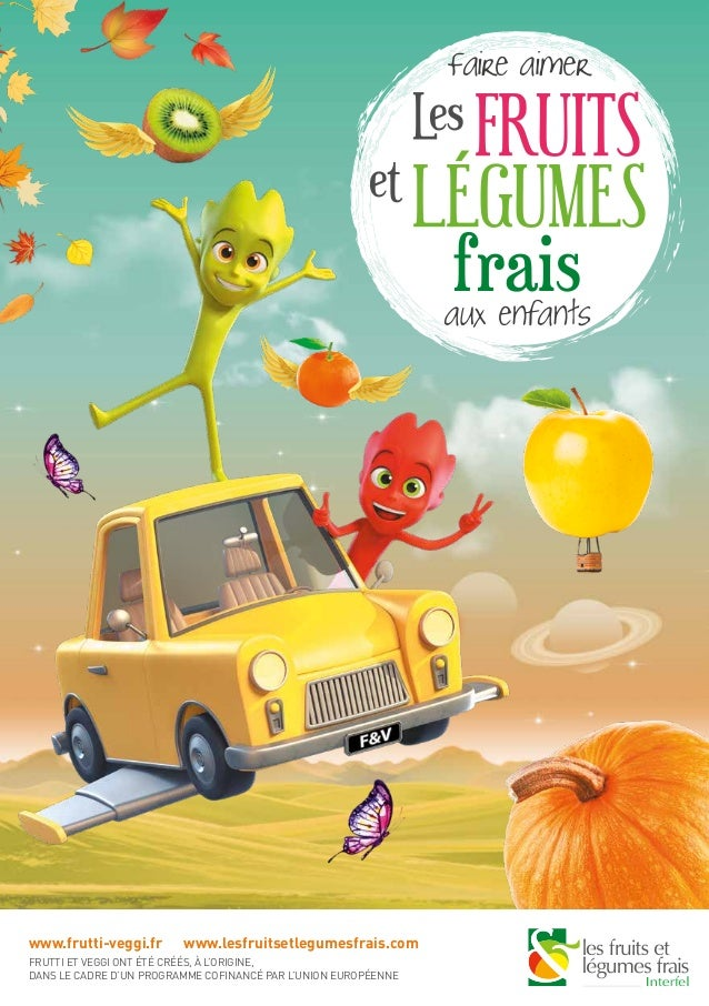 www.frutti-veggi.fr www.lesfruitsetlegumesfrais.com FRUTTI ET VEGGI ONT ÉTÉ CRÉÉS, À L'ORIGINE, DANS LE CADRE D'UN PROGRAM...