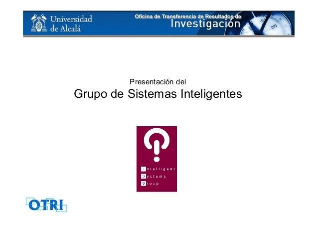 Presentación del Grupo de Sistemas Inteligentes
